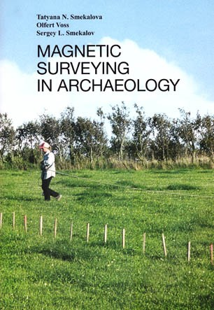 Smekalova T., Voss O., Smekalov S. Magnetic Surveying in Archaeology. More Than 10 Years of Using the Overhauser GSM-19 Gradiometer ​In this book we have collected information about magnetic prospecting of archaeological sites.