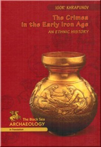Khrapunov Igor'. The Crimea in the Early Iron Age: An Ethnic History