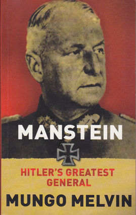 Melvin M. Manstein. Hitler's greatest general