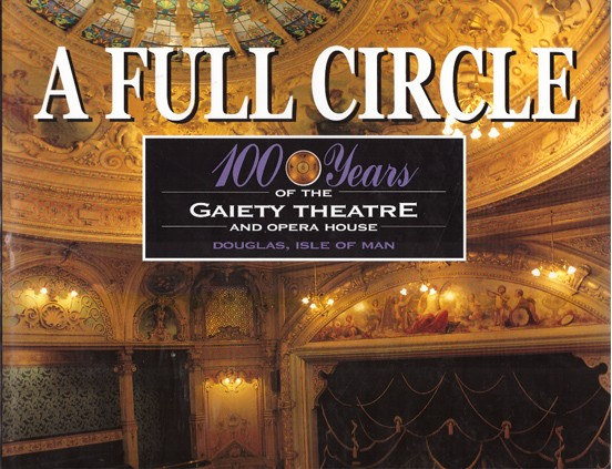 McMillan R. A Full Circle. 100 years of the Gaiety Theatre and Opera House