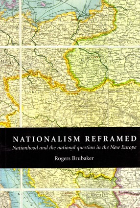 Brubaker R. Nationalism reframed. Nationhood and the national question in the New Europe Brubaker R. Nationalism reframed. Nationhood and the national question in the New Europe